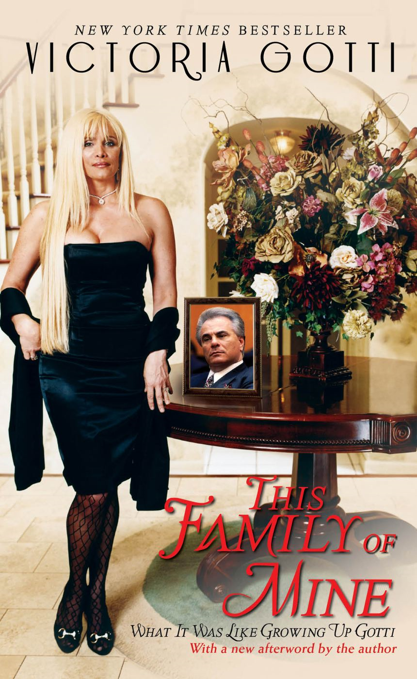 This Family of Mine By: Victoria Gotti