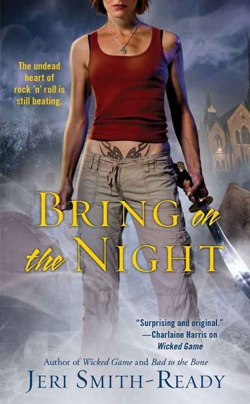 Bring On the Night By: Jeri Smith-Ready