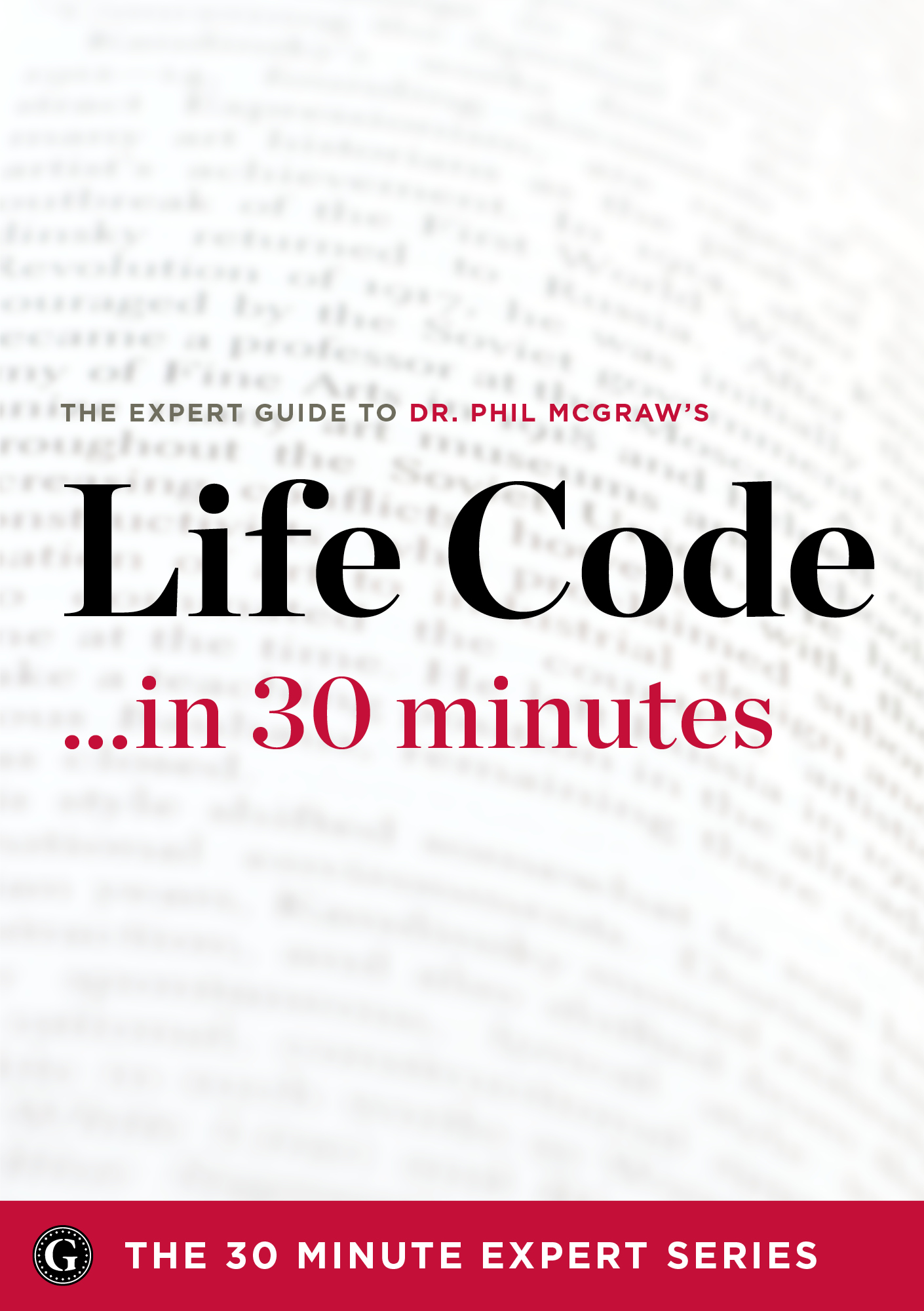 Life Code in 30 Minutes – The Expert Guide to Dr. Phil McGraw's Critically Acclaimed Book