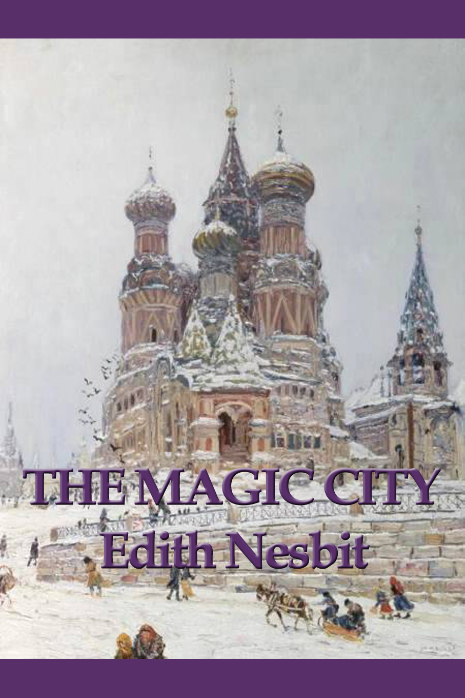 The Magic City By: Edith Nesbit