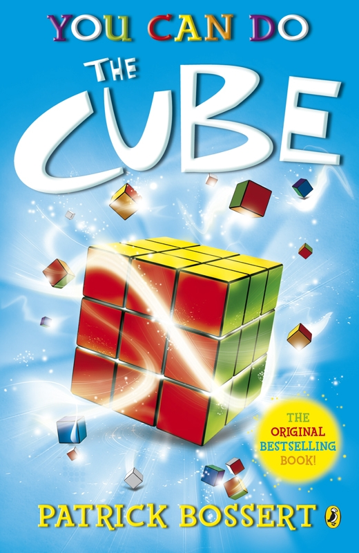 You Can Do The Cube By: Patrick Bossert