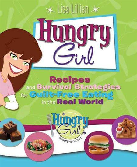 Hungry Girl By: Lisa Lillien