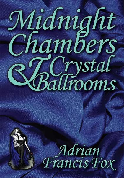 Midnight Chambers & Crystal Ballrooms
