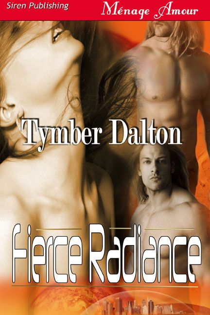 Fierce Radiance By: Tymber Dalton