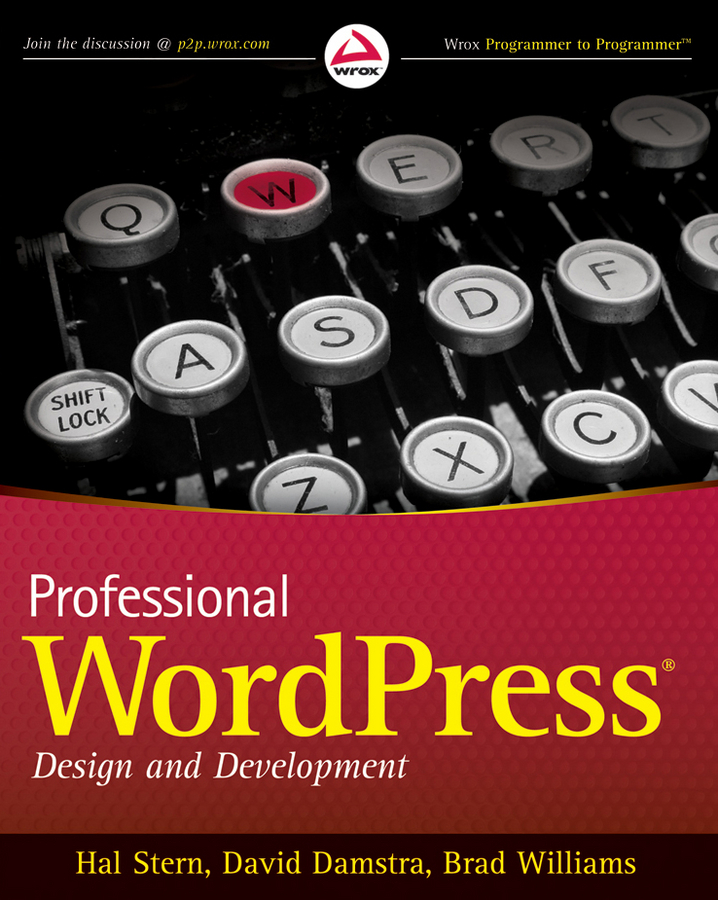 Professional WordPress By: Brad Williams,David Damstra,Hal Stern