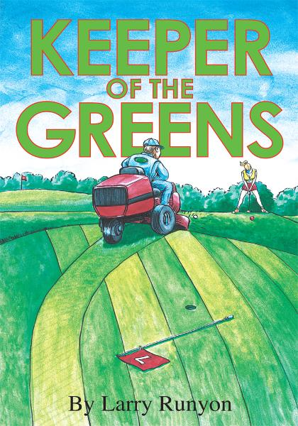 Keeper of the Greens By: Larry Runyon