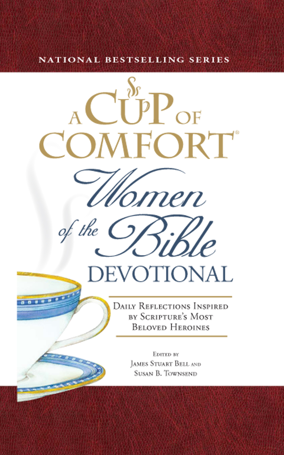 A Cup of Comfort Women of the Bible Devotional: Daily Reflections Inspired by Scripture's Most Beloved Heroines