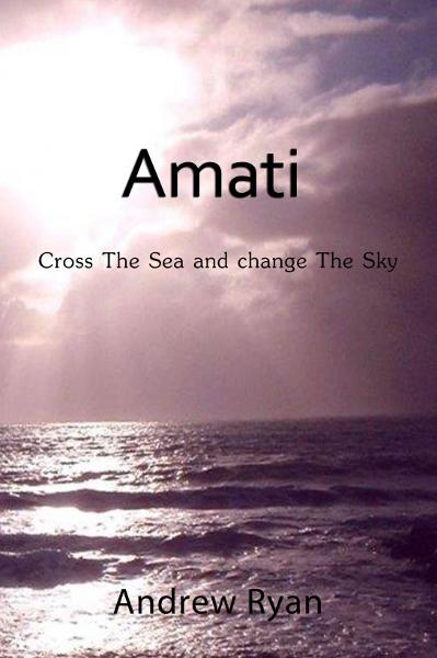 Amati: Cross the Sea and Change the Sky