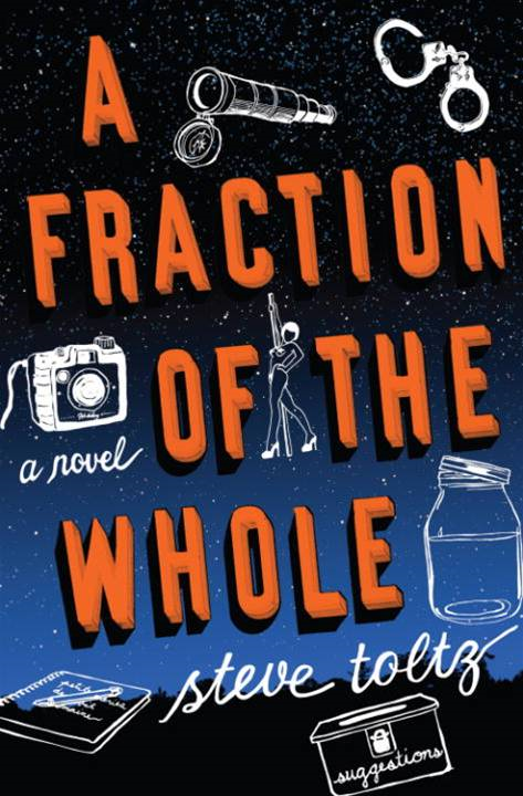 A Fraction of the Whole By: Steve Toltz