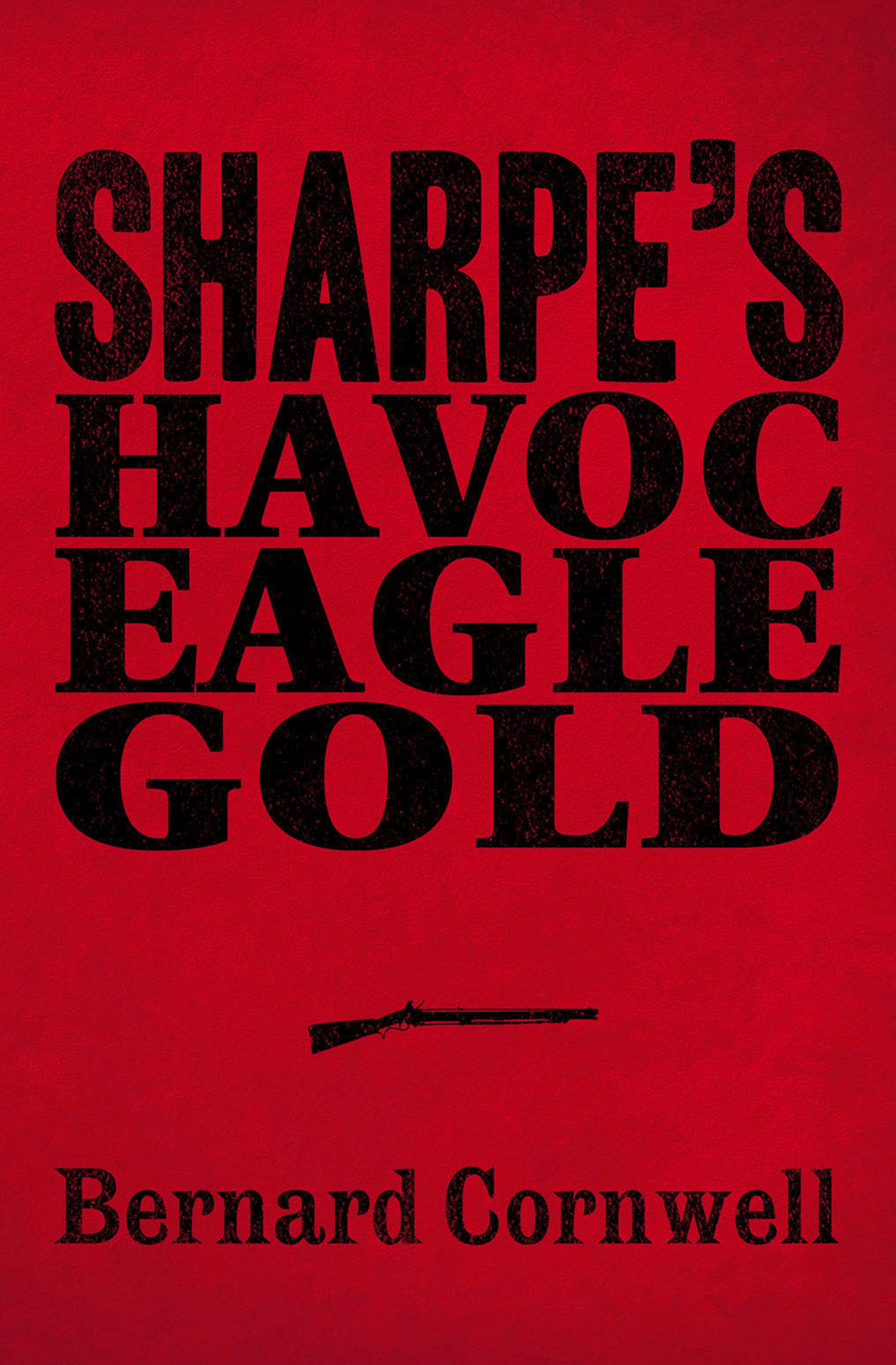 Sharpe 3-Book Collection 2: Sharpe's Havoc, Sharpe's Eagle, Sharpe's Gold