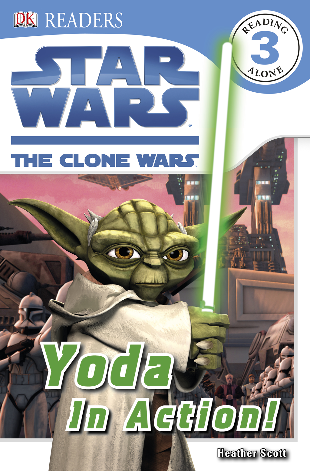 DK Readers: Star Wars: The Clone Wars: Yoda in Action! By: Simon Beecroft