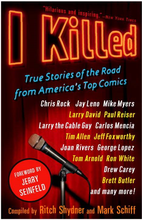 I Killed By: Mark Schiff,Ritch Shydner