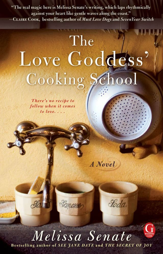 The Love Goddess' Cooking School By: Melissa Senate