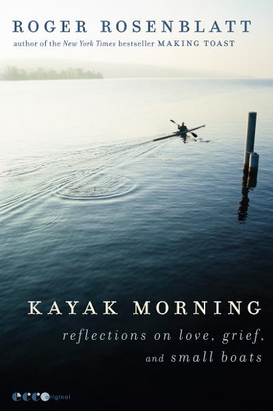 Kayak Morning By: Roger Rosenblatt