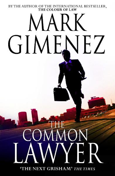 The Common Lawyer By: Mark Gimenez