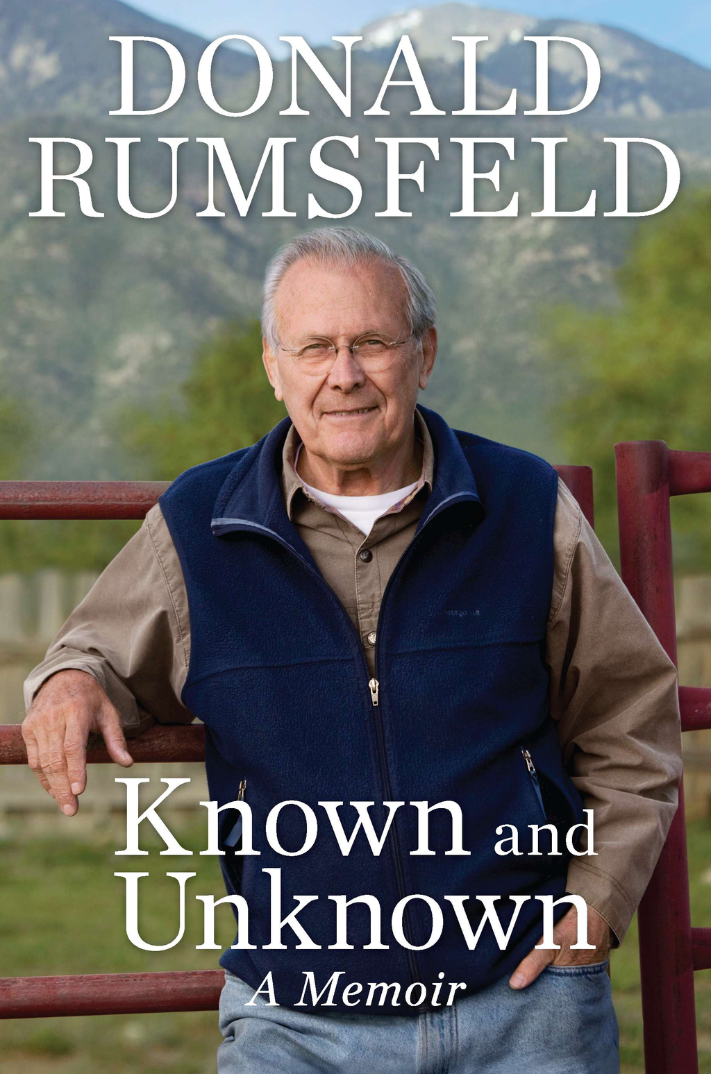Known and Unknown By: Donald Rumsfeld