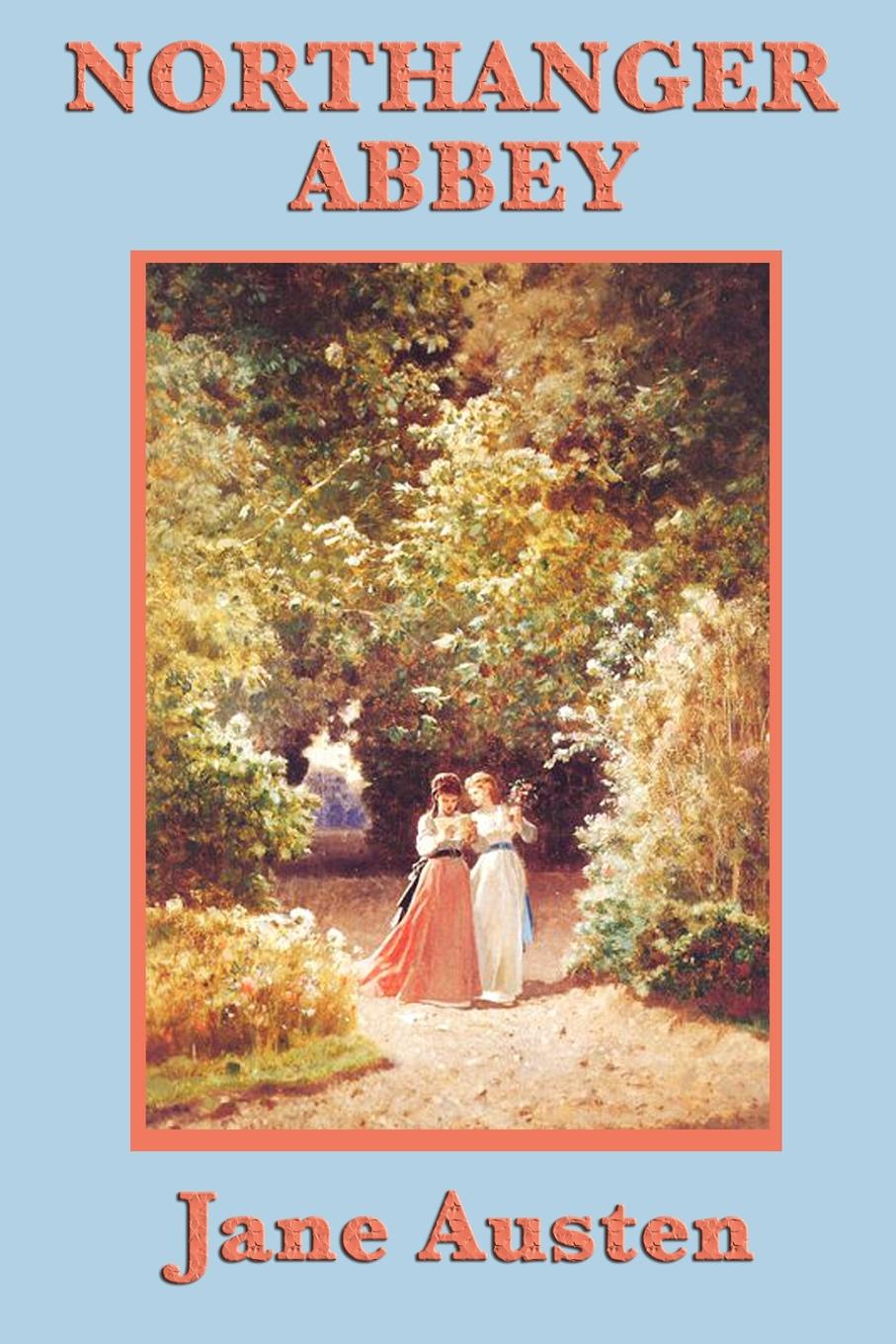 Northanger Abbey By: Jane Austen