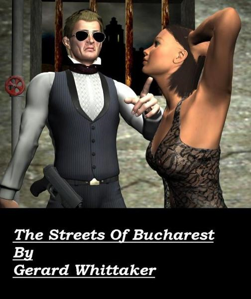 The Streets of Bucharest By: Gerard Whittaker