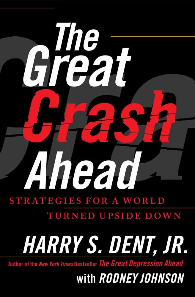 The Great Crash Ahead By: Harry S. Dent