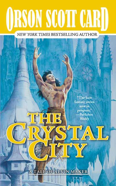 The Crystal City By: Orson Scott Card