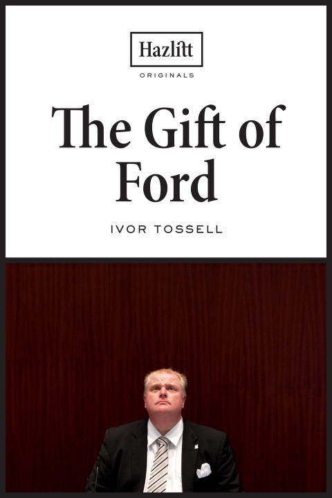 The Gift of Ford By: Ivor Tossell