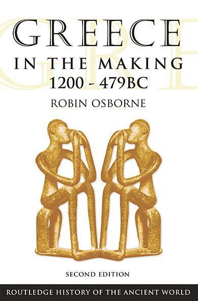 Greece in the Making 1200¿479 BC By: Robin Osborne