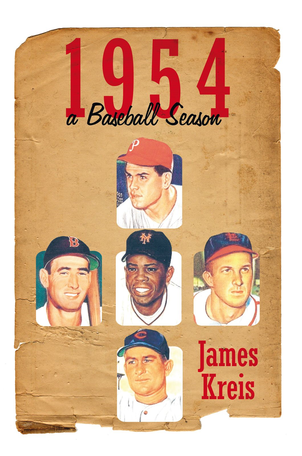 1954 -- a Baseball Season By: James Kreis