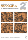 Learning To Teach Geography In The Secondary School: A Companion To School Experience: