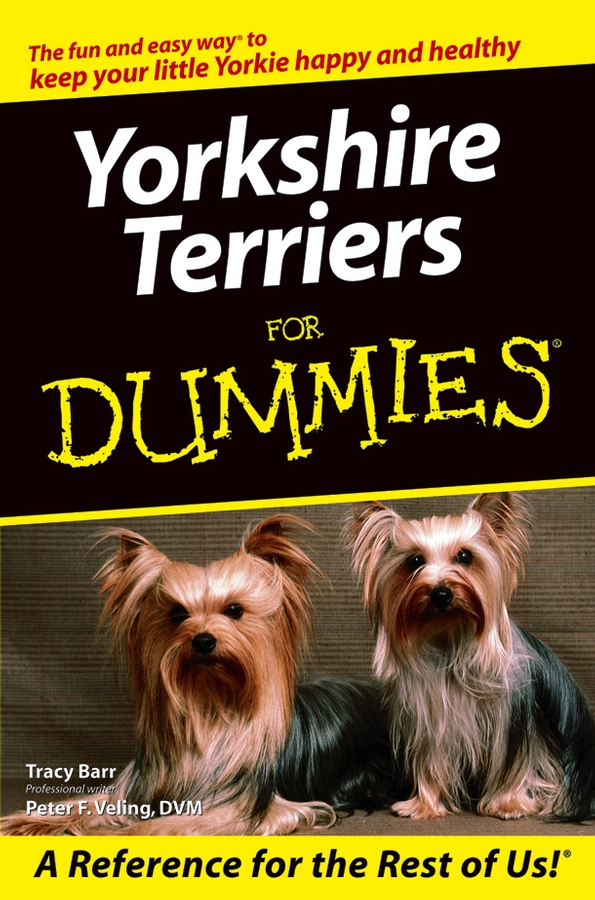 Yorkshire Terriers For Dummies By: Peter F. Veling,Tracy Barr