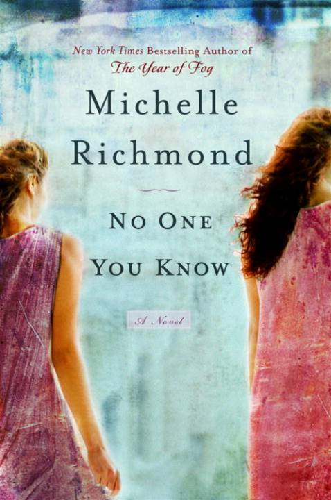 No One You Know By: Michelle Richmond