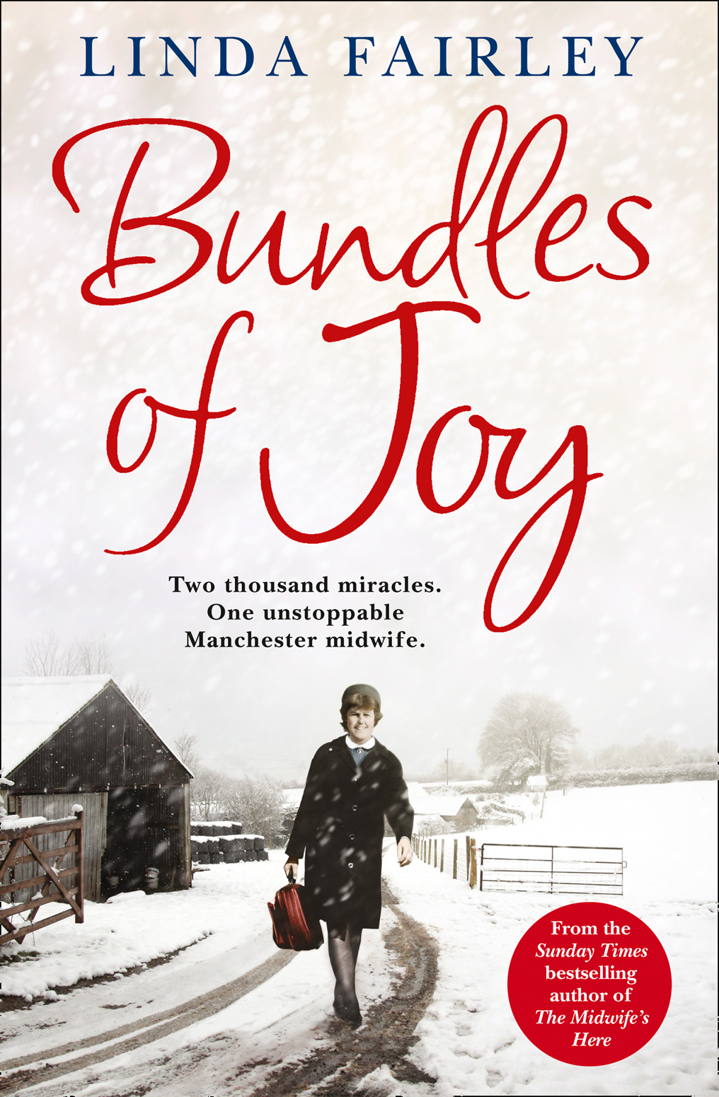 Bundles of Joy: Two Thousand Miracles. One Unstoppable Manchester Midwife By: Linda Fairley