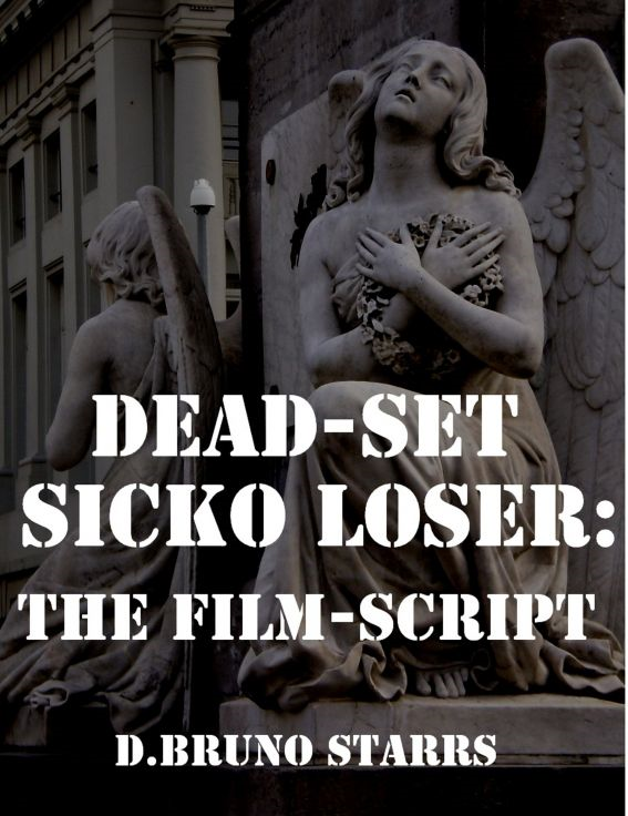Dead-Set Sicko Loser: The Film-Script