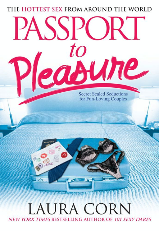 Passport to Pleasure By: Laura Corn