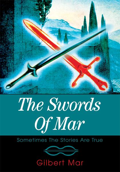The Swords of Mar By: Gilbert Mar