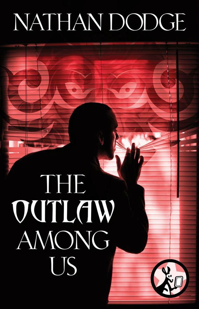 The Outlaw Among Us By: Nathan Dodge