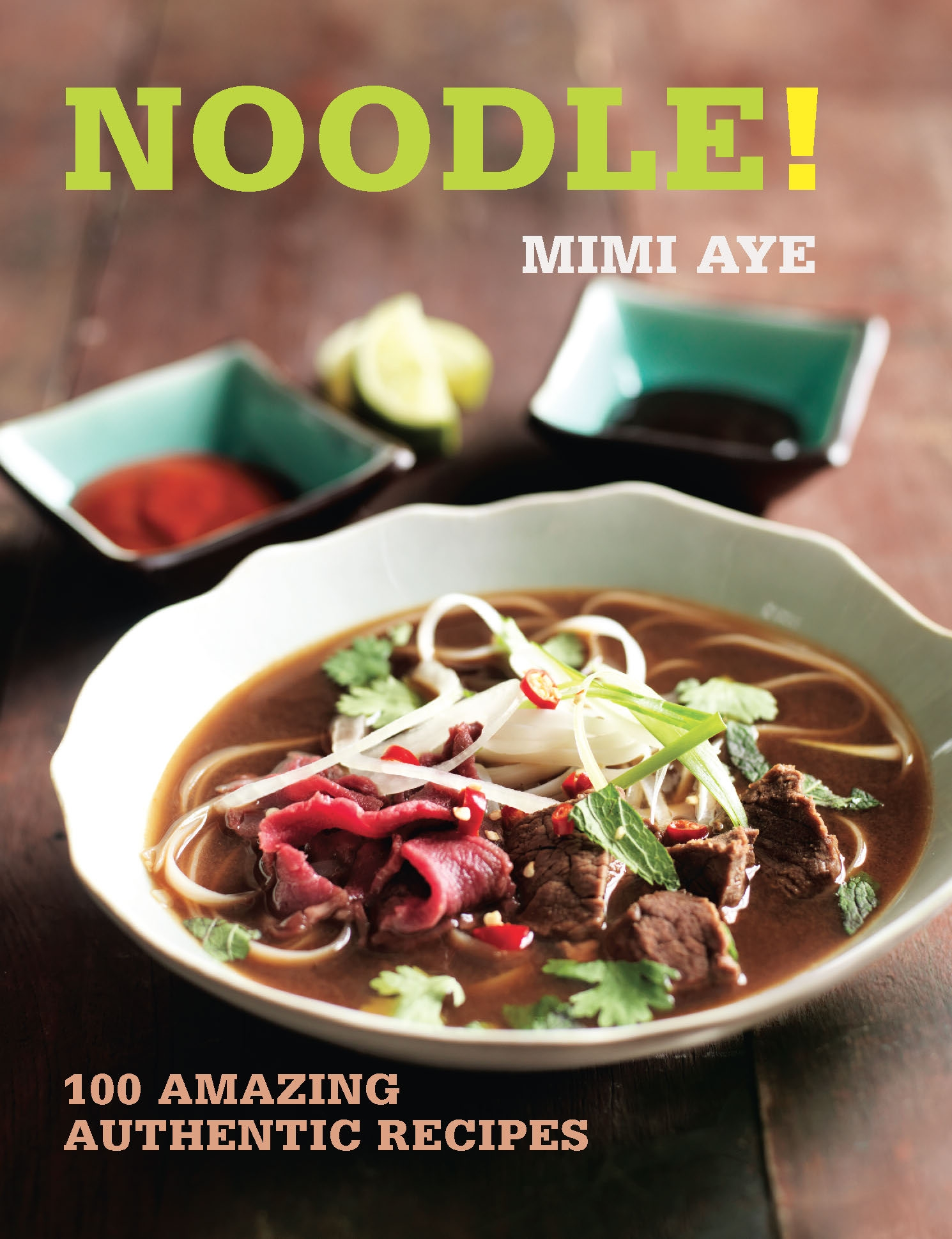 Noodle! 100 Amazing Authentic Recipes