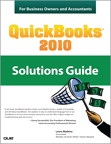 QuickBooks 2010 Solutions Guide for Business Owners and Accountants By: Laura Madeira