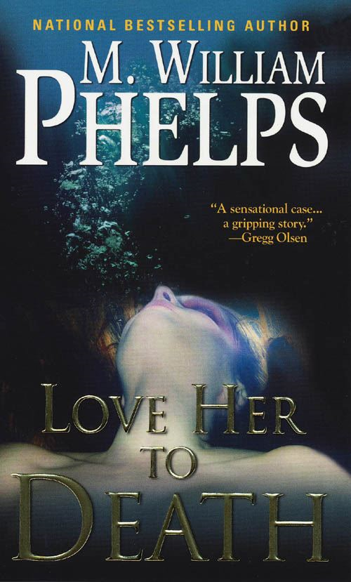 Love Her To Death By: M. William Phelps