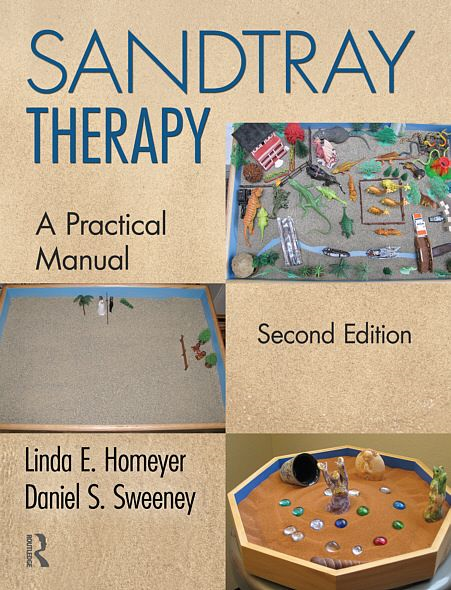 Sandtray Therapy: A Practical Manual, Second Edition By: Linda E. Homeyer,Daniel S. Sweeney