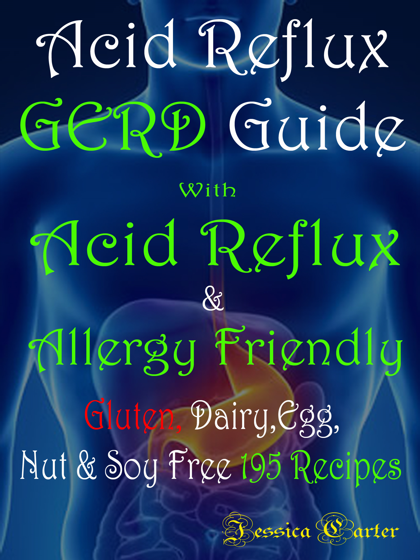 Acid Reflux GERD Guide: With Acid Reflux & Allergy friendly