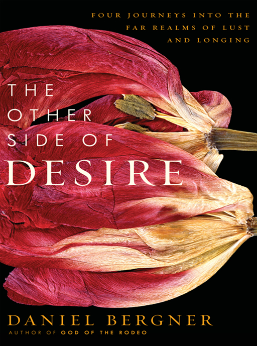 The Other Side of Desire By: Daniel Bergner