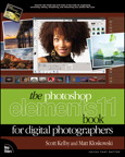 The Photoshop Elements 11 Book for Digital Photographers By: Matt Kloskowski,Scott Kelby
