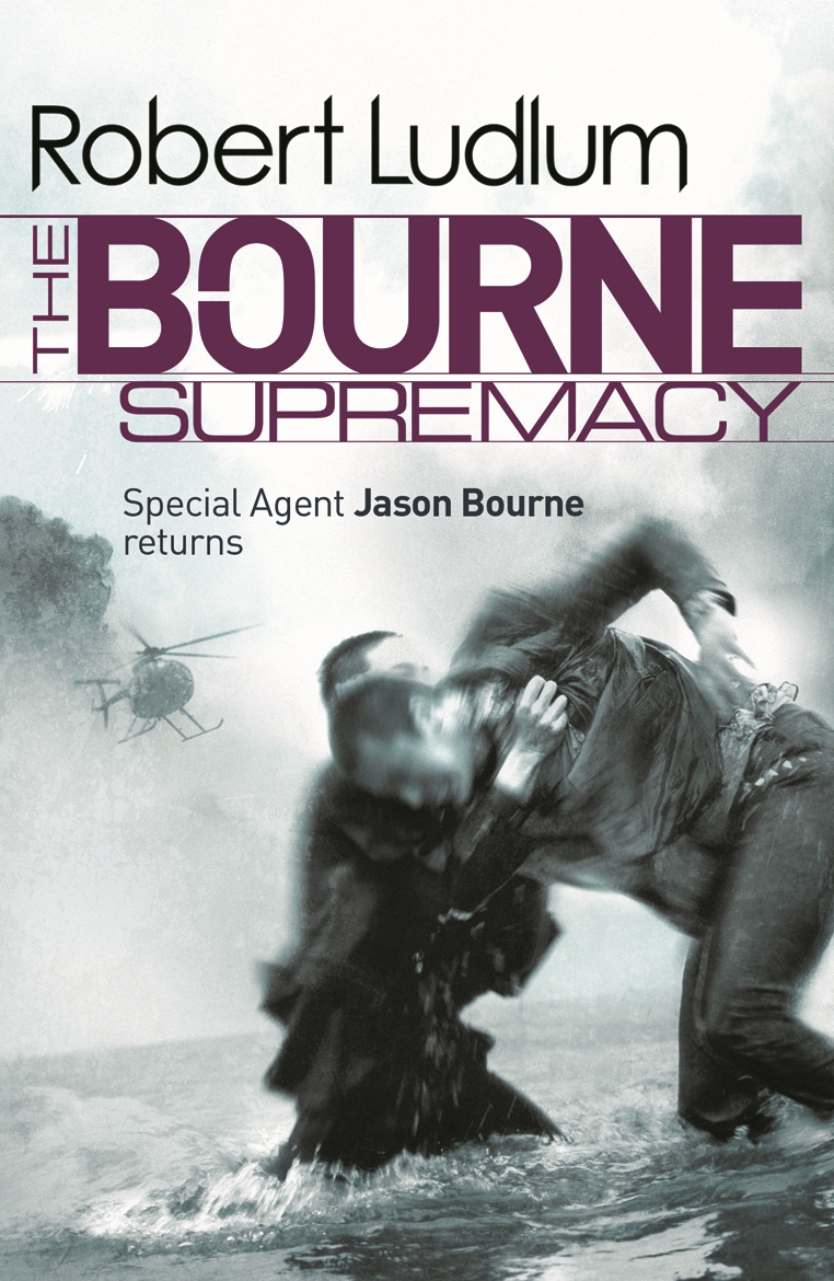 Robert Ludlum's: The Bourne Supremacy The Bourne Saga: Book Two