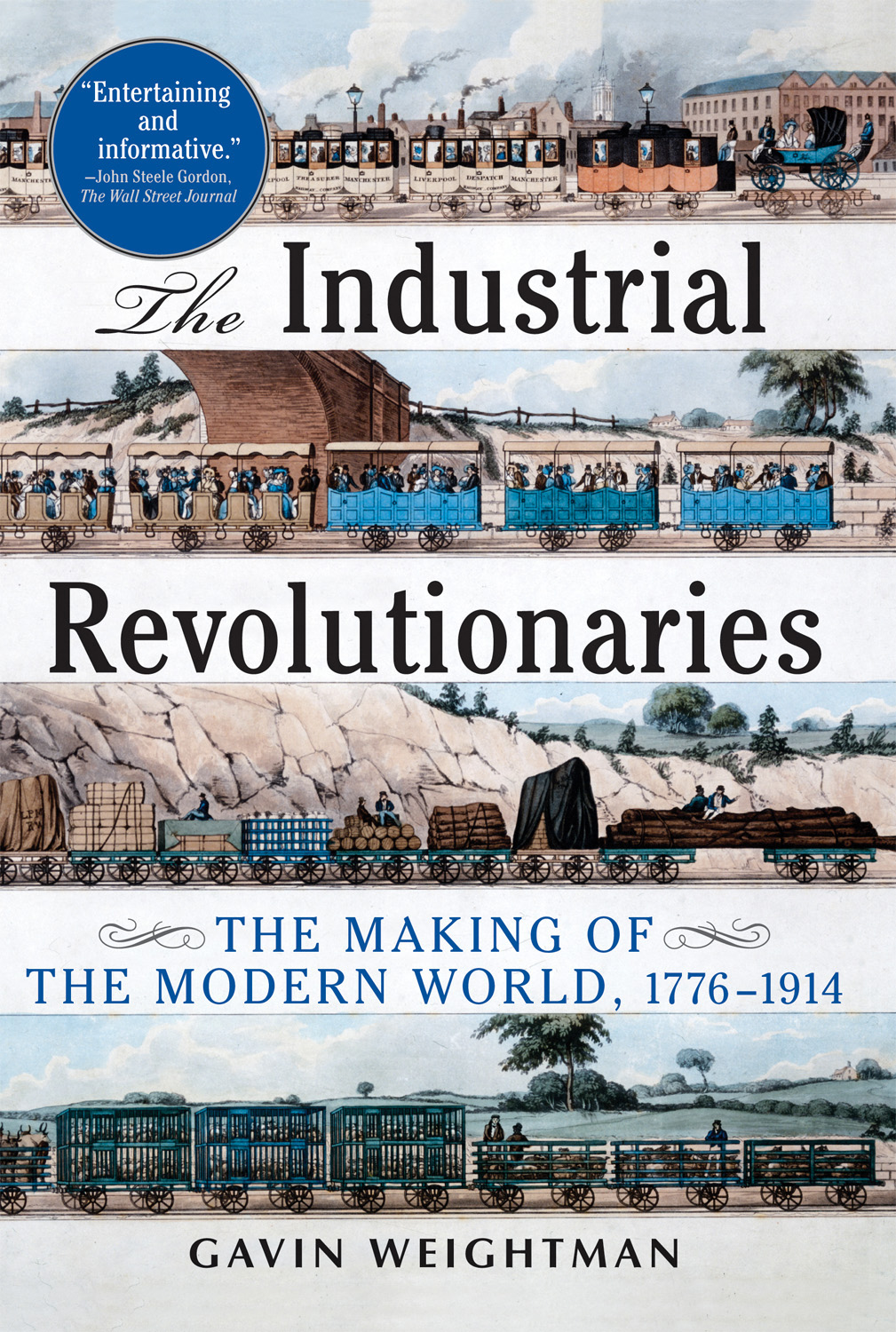 The Industrial Revolutionaries By: Gavin Weightman