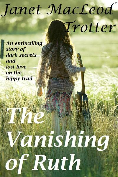 THE VANISHING OF RUTH: An enthralling story of dark secrets and lost love on the hippy trail By: Janet MacLeod Trotter