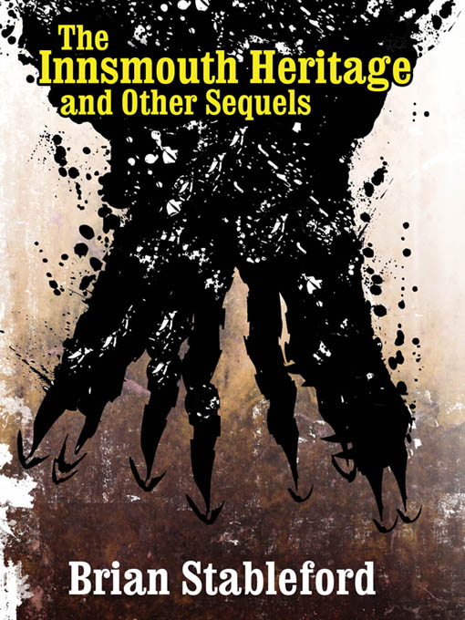 The Innsmouth Heritage and Other Sequels By: Brian Stableford