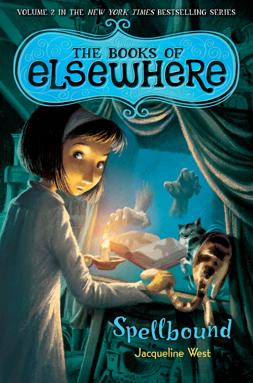 Spellbound: The Books of Elsewhere: Volume 2 By: Jacqueline West