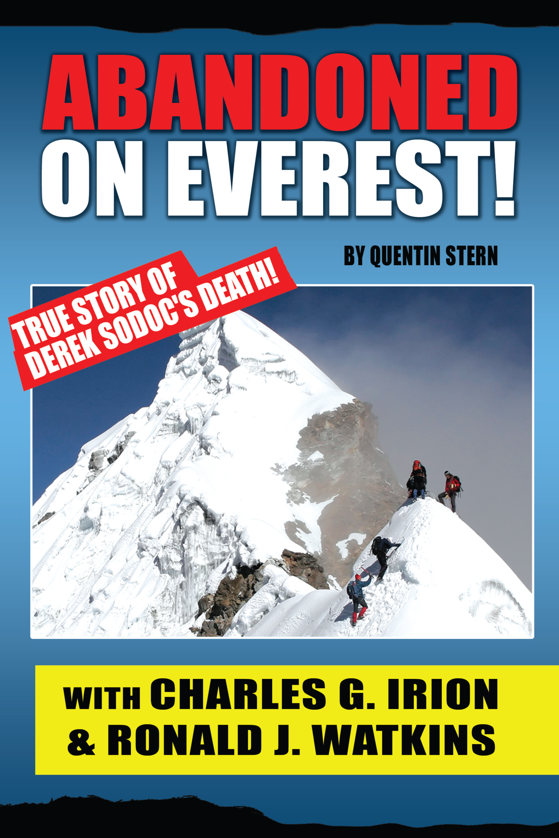 Abandoned On Everest By: Charles G. Irion,Ronald J. Watkins