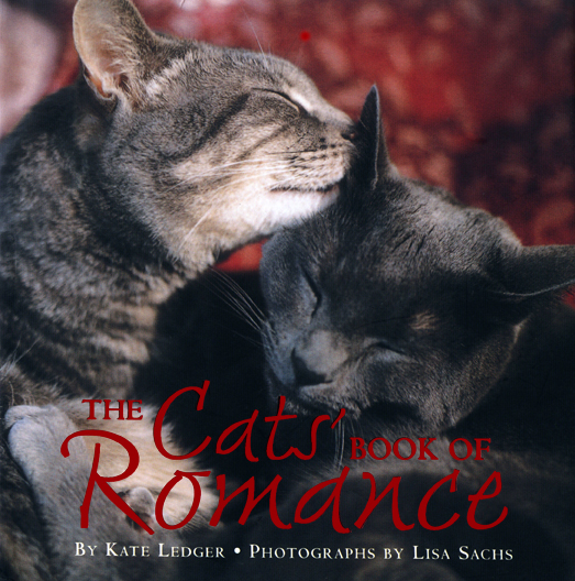 The Cats' Book of Romance By: Kate Ledger,Lisa Sachs