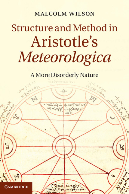 Structure and Method in Aristotle's Meteorologica A More Disorderly Nature